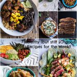 Seven…Totally Healthy Recipes to get you through the Week!