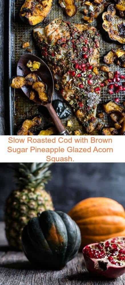 Slow Roasted Cod with Brown Sugar Pineapple Glazed Acorn Squash | halfbakedharvest.com @hbharvest
