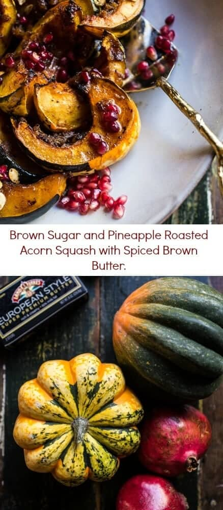 Brown Sugar and Pineapple Roasted Acorn Squash with Spiced Brown Butter | halfbakedharvest.com @hbharvest