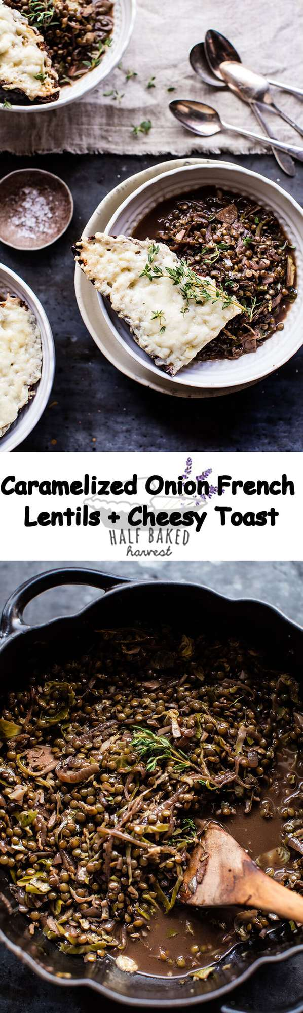 Caramelized Onion French Lentils and Cheesy Toast | halfbakedharvest.com @hbharvest