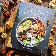 The Half Baked Harvest Cookbook: 11 Bonus Under 30 Minute Recipes with Pre-Orders!