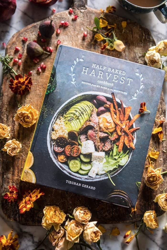 The Half Baked Harvest Cookbook: 11 Bonus Under 30 Minute Recipes with Pre-Orders | halfbakedharvest.com @hbharvest