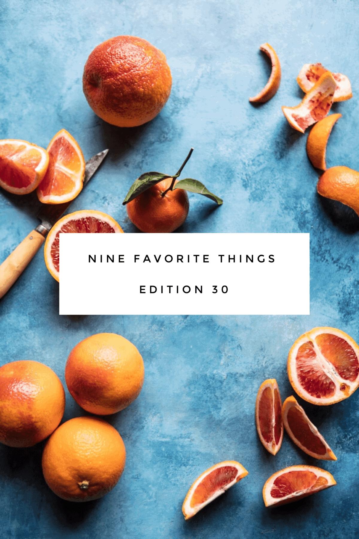 Nine Favorite Things. - Half Baked Harvest