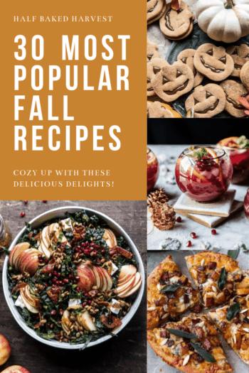 30 most popular fall recipes | Half Baked Harvest